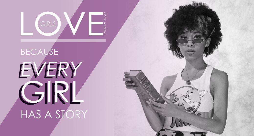 Love Girls Magazine - Because Every Girl Has A Story